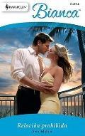 Relacion Prohibida: (Forbidden Relationship) (Harlequin Bianca (Spanish)) (Spanish Edition)