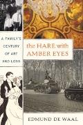 Hare with Amber Eyes : A Family's Century of Art and Loss