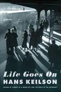 Life Goes On : A Novel