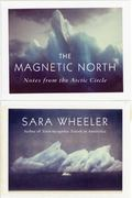 Magnetic North : Notes from the Arctic Circle