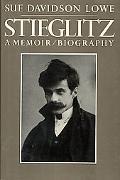 Stieglitz A Memoir/Biography