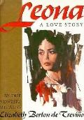 Leona: A Love Story - Elizabeth Borton de Trevino