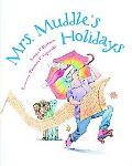 Mrs. Muddle's Holidays