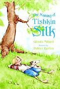 The Naming of Tishkin Silk