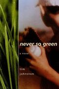 Never So Green