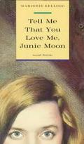 Tell Me That You Love Me, Junie Moon - Marjorie Kellogg - Paperback