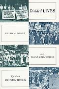 Divided Lives American Women in the Twentieth Century