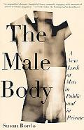 Male Body A New Look at Men in Public and in Private