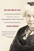 Solitude of Self Thinking About Elizabeth Cady Stanton