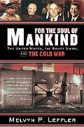 For the Soul of Mankind: The United States, the Soviet Union, and the Cold War
