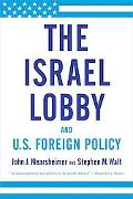 The Israel Lobby and U. S. Foreign Policy
