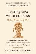 Cooking with Wholegrains: The Basic Wholegrain Cookbook