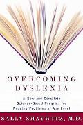 Overcoming Dyslexia A New and Complete Science-Based Program for Reading Problems at Any Level