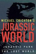 Michael Crichton's Jurassic World: Jurassic Park, The Lost World - Michael Crichton - Hardcover