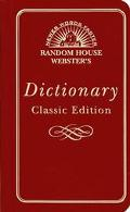 Random House Webster's Dictionary: Classic Edition