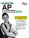 Cracking the AP U.S. Government & Politics Exam, 2012 Edition (Cracking the Ap Us Government.