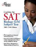Cracking the SAT Biology E/M Subject Test, 2009-2010 Edition