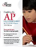 Cracking the AP U.S. Government & Politics Exam, 2010 Edition (College Test Preparation)