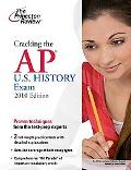 Cracking the AP U.S. History Exam, 2010 Edition