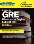 Cracking the GRE Literature in English Subject Test, 6th Edition (Graduate School Test Prepa...