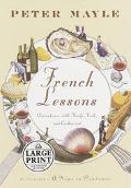 French Lessons Adventures With Knife, Fork, and Corkscrew