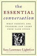 Essential Conversation What Parents and Teachers Can Learn from Each Other