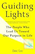 Guiding Lights The People Who Lead Us Toward Our Purpose in Life