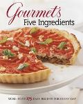 Gourmet's Five Ingredients: More than 175 Easy Recipes for Every Day - Magazine Editors Gour...