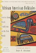African American Folktales Stories from Black Traditions in the New World