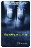 Slapboxing With Jesus Stories