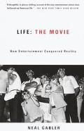 Life the Movie How Entertainment Conquered Reality