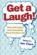 Get a Laugh! Over 500 Jokes and Anecdotes About Modern Life