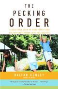 Pecking Order A Bold New Look at How Family and Society Determin Who we Become