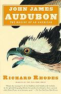 John James Audubon The Making of an American