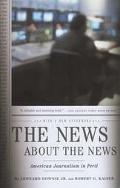 News About the News American Journalism in Peril