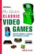 Official Price Guide to Classic Video Games Covers Console, Arcade and Handheld Games