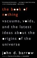 Book of Nothing Vacuums, Voids, and the Latest Ideas About the Origins of the Universe