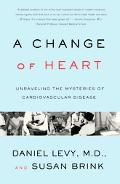 Change of Heart Unraveling the Mysteries of Cardiovascular Disease