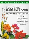 Random House Book of Indoor and Greenhouse Plants, Vol. 1 - Roger Phillips - Paperback - 1st...