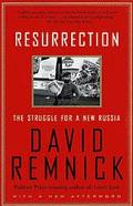 Resurrection The Struggle for a New Russia