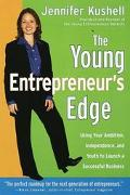 Young Entrepreneur's Edge Using Your Ambition, Independence, and Youth to Launch a Successfu...