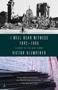 I Will Bear Witness A Diary of the Nazi Years 1942-1945