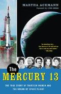 Mercury 13 the True Story of Thirteen Women and the Dream of Space Flight