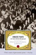 Endless Feasts Sixty Years of Writing from Gourmet
