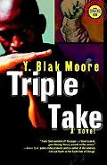 Triple Take A Novel