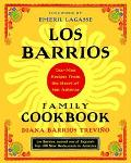 Los Barrios Family Cookbook Tex-Mex Recipes from the Heart of San Antonio