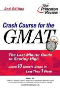 Crash Course for the Gmat The Last Minute Guide to Scoring High