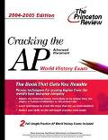 Cracking the Ap World History Exam 2004-2005