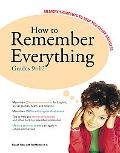 How to Remember Everything Memory Shortcuts To Help You Study Smarter Grades 9-12
