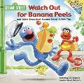 Watch Out For Banana Peels And Other Sesame Street Safety Tips - Sarah Albee - Paperback